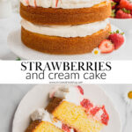 A pin to share the recipe for strawberries and cream layer cake.