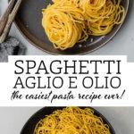 A pin to share the recipe for aglio e olio recipe