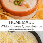 A pin designed to showcase the recipe for white cheese queso